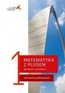 Matematyka z plusem. Klasa 1. Liceum. Ćwiczenia podstawowe M. Dobrowolska, M. Karpiński, J. Lech