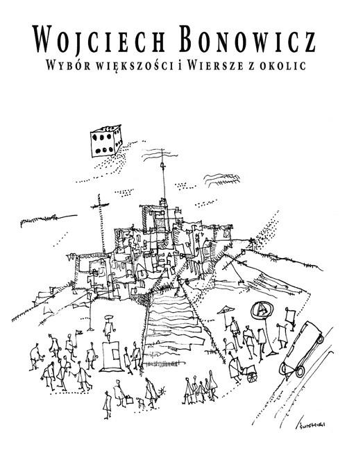 Wybór większości i Wiersze z okolic Bonowicz Wojciech