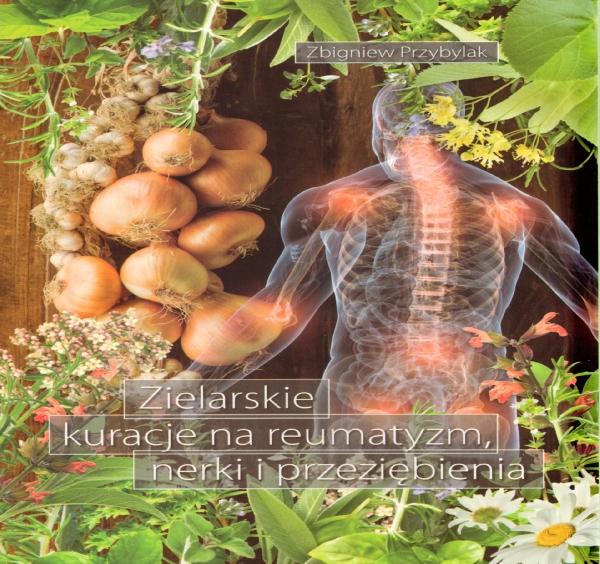 Zielarskie kuracje na reumatyzm Przybylak Zbigniew