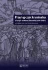 Przestępczość kryminalna w Europie Środkowej i Wschodniej w XVI-XVIII w