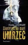 Siostrzyczka musi umrzeć pocket Freda Wolff