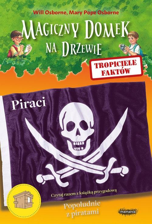Magiczny domek na drzewie Tropiciele faktów Piraci Osborne Will, Osborne Mary Pope