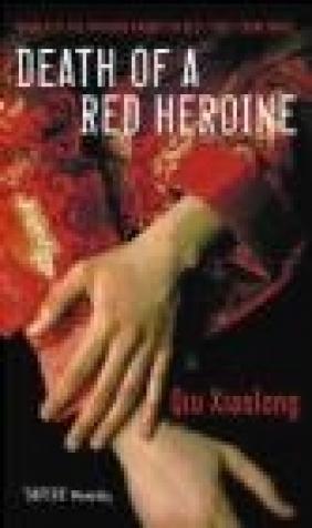 Death of a Red Heroine Qiu Xiaolong,  Xiaolong
