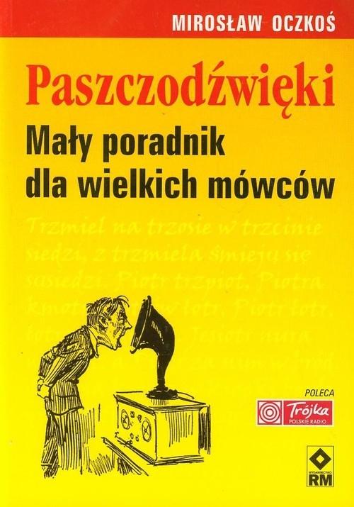 Paszczodźwięki Mały poradnik dla wielkich mówców Oczkoś Mirosław