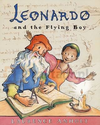 Leonardo and the Flying Boy Anholt, Laurence