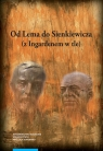 Od Lema do Sienkiewicza z Ingardenem w tle Prace literaturoznawcze