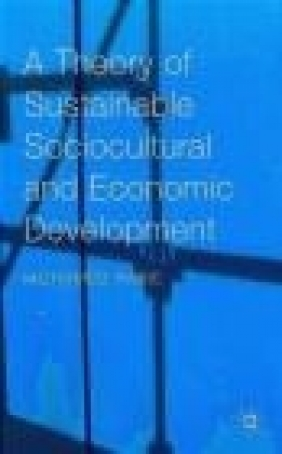 A Theory of Sustainable Sociocultural and Economic Development 2090 Mohamed Rabie