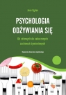 Psychologia odżywiania się Od zdrowych do zaburzonych zachowań Ogden Jane