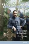 Wywalczyć Polskę Józef Piłsudski Legiony Stańczyk Tomasz