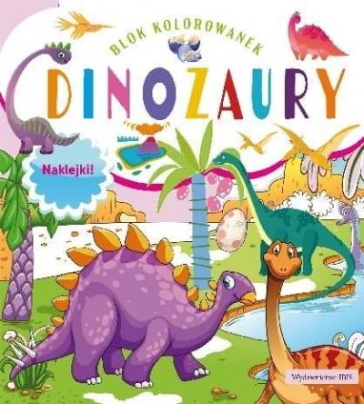Blok kolorowanek. Dinozaury + naklejki praca zbiorowa