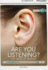 Are You Listening? The Sense of Hearing High Beginning Book with Online Access Maule David
