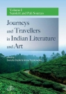 Journeys and Travellers in Indian Literature and Art. Volume I Sanskrit and Pali