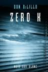 Zero K DeLillo Don