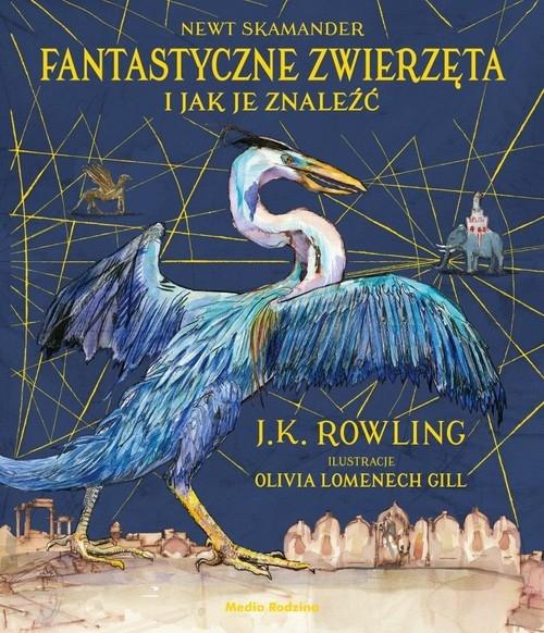 Fantastyczne zwierzęta Ilustrowane Rowling Joanne K.