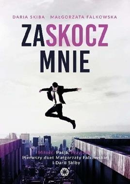 Zaskocz mnie Falkowska Małgorzata, Skiba Daria