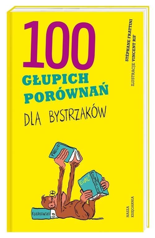100 głupich porównań dla bystrzaków Frattini Stéphane