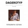 Dagerotyp. Studia z historii i teorii fotografii 1/2018 Praca zbiorowa