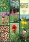 Byliny ogrodowe - produkcja i zastosowanie Marcinkowski Jacek