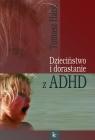 Dzieciństwo i dorastanie z ADHD