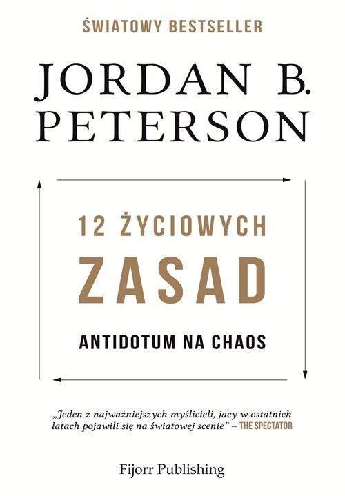 12 życiowych zasad Peterson Jordan B.