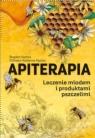 Apiterapia Leczenie miodem i produktami pszczelimi