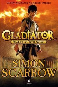 Gladiator Walka o wolność Scarrow Simon