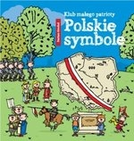 Klub małego patrioty. Polskie symbole Grochal Dariusz