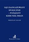 Sąd zaangażowany społecznie - pożądany kierunek zmian Banasik Przemysław