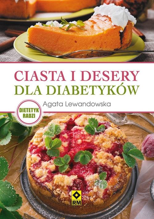 Ciasta i desery dla diabetyków Lewandowska Agata