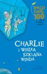 Charlie i wielka szklana winda Dahl Roald