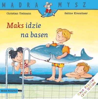 Mądra Mysz. Maks idzie na basen Christian Tielmann