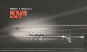Antologia Polskiego Bluesa: Blues i okolice