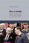Gra o armię Analiza sporów wokół reformy armii rosyjskiej w latach Olsznecka Natalia
