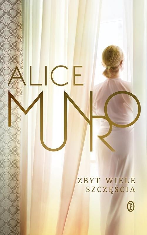 Zbyt wiele szczęścia Munro Alice