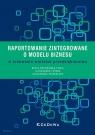 Raportowanie zintegrowane o modelu biznesu w kreowaniu wartości Dratwińska-Kania Beata, Ferens Aleksandra, Szewieczek Aleksandra