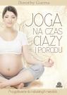 Joga na czas ciąży i porodu