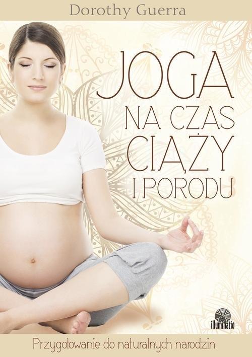 Joga na czas ciąży i porodu Guerra Dorothy
