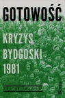 Gotowość Kryzys bydgoski 1981 Dębska Agnieszka, Kowalczyk Maciej
