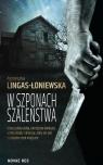 W szponach szaleństwa Agnieszka Lingas-Łoniewska