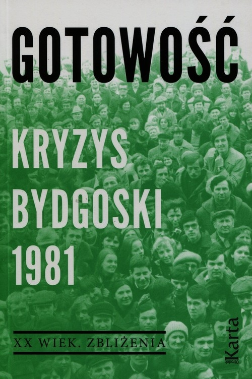 Gotowość Kryzys bydgoski 1981 - Dębska Agnieszka, Kowalczyk Maciej - książka