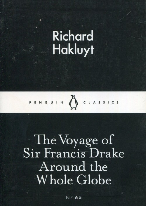 The Voyage of Sir Francis Drake Around the Whole Globe Hakluyt Richard