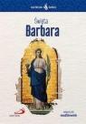 Skuteczni Święci - Święta Barbara