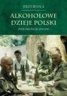 Alkoholowe dzieje Polski. Dwie okupacje 1939-1945