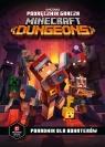 Podręcznik gracza Minecraft Dungeons. Poradnik dla bohaterów