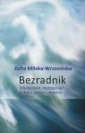 Bezradnik O kobietach, mężczyznach, miłości, seksie i zdradzie Zofia Milska-Wrzosińska
