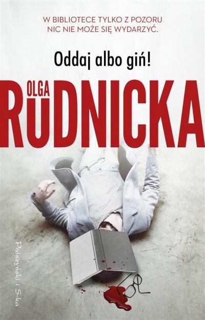 Oddaj albo giń Rudnicka Olga