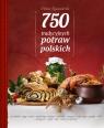 750 tradycyjnych polskich potraw  Szymanderska Hanna