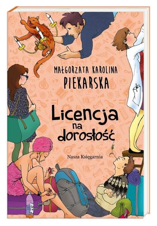 Licencja na dorosłość Piekarska Małgorzata Karolina