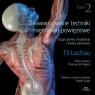 Zaawansowane techniki mięśniowo-powięziowe. Szyja, głowa, kręgosłup i Luchau T.