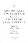 Adhortacje apostolskie Ojca Świętego Jana Pawła II Tom I (1979-1995) i II (1996-2003)